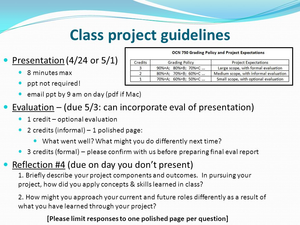 Class project guidelines Presentation (4/24 or 5/1) 8 minutes max ppt not required.