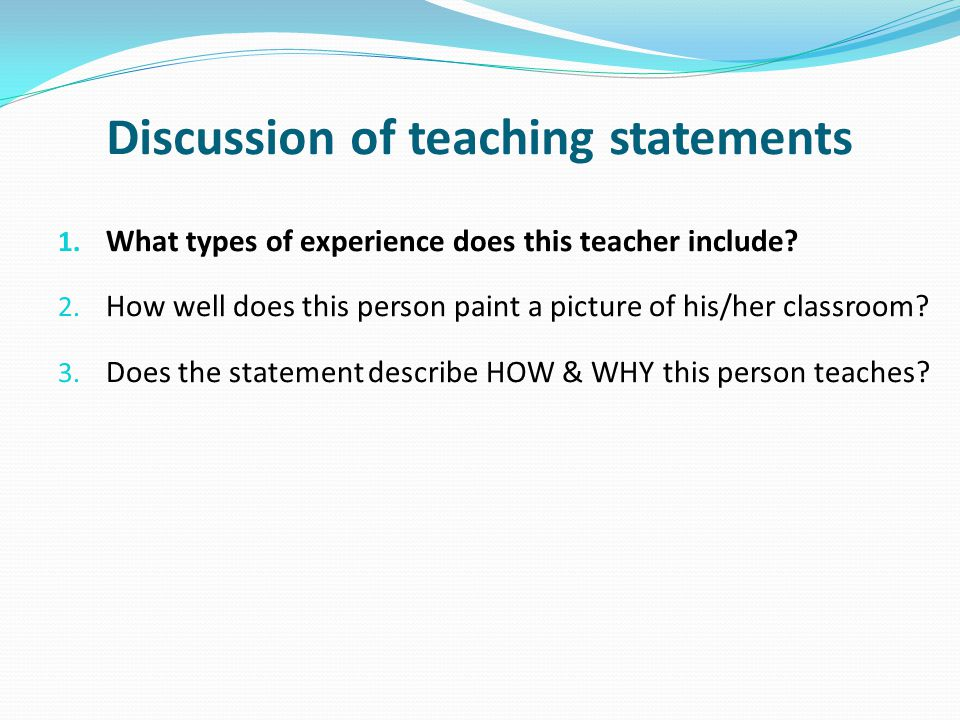 Discussion of teaching statements 1. What types of experience does this teacher include.