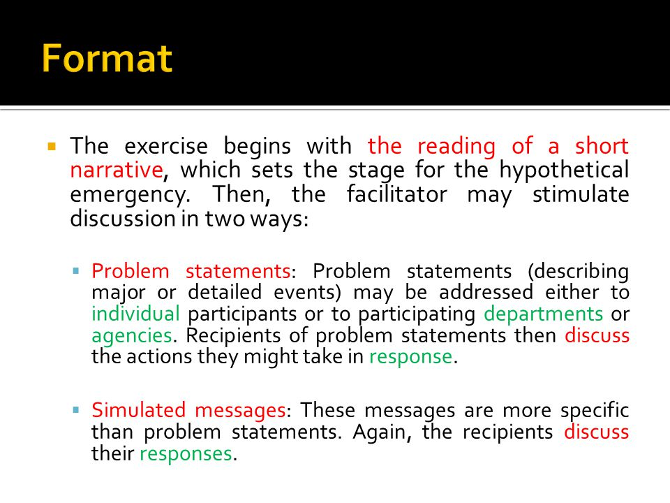  The exercise begins with the reading of a short narrative, which sets the stage for the hypothetical emergency.
