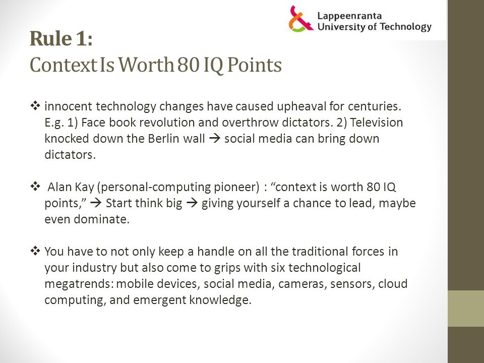 Rule 1: Context Is Worth 80 IQ Points  innocent technology changes have caused upheaval for centuries.
