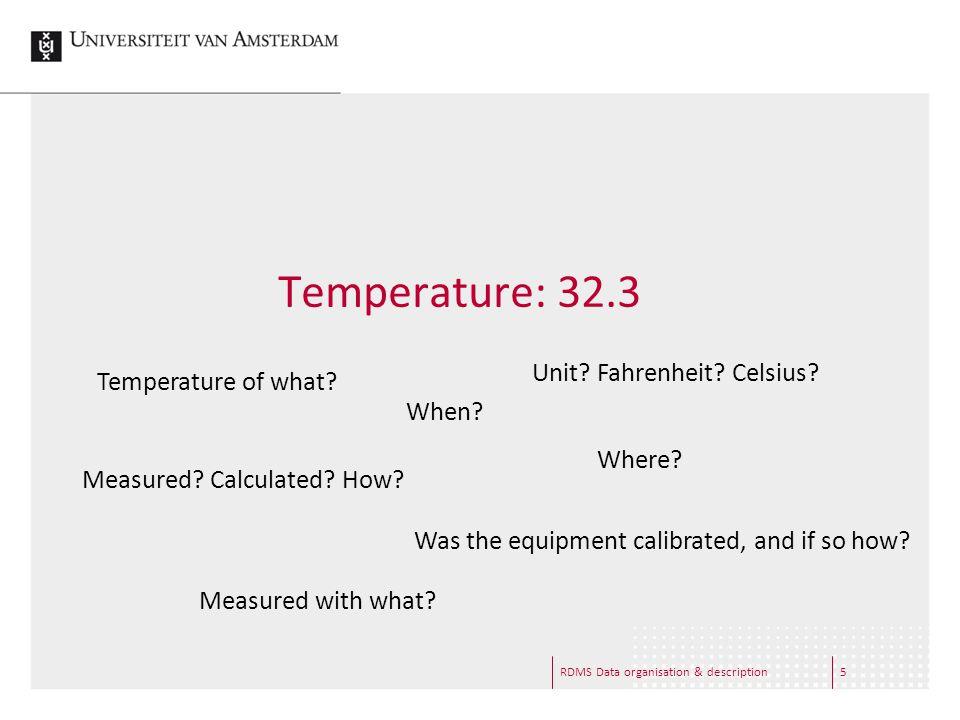 RDMS Data organisation & description5 Temperature: 32.3 Measured.