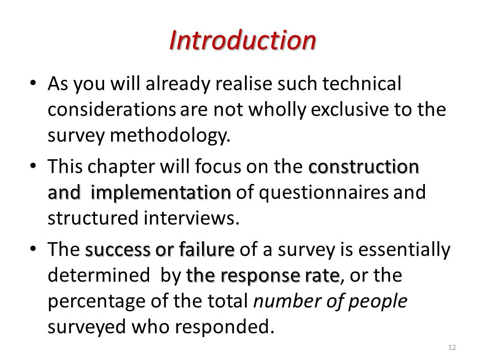 Introduction As you will already realise such technical considerations are not wholly exclusive to the survey methodology. construction and implementa