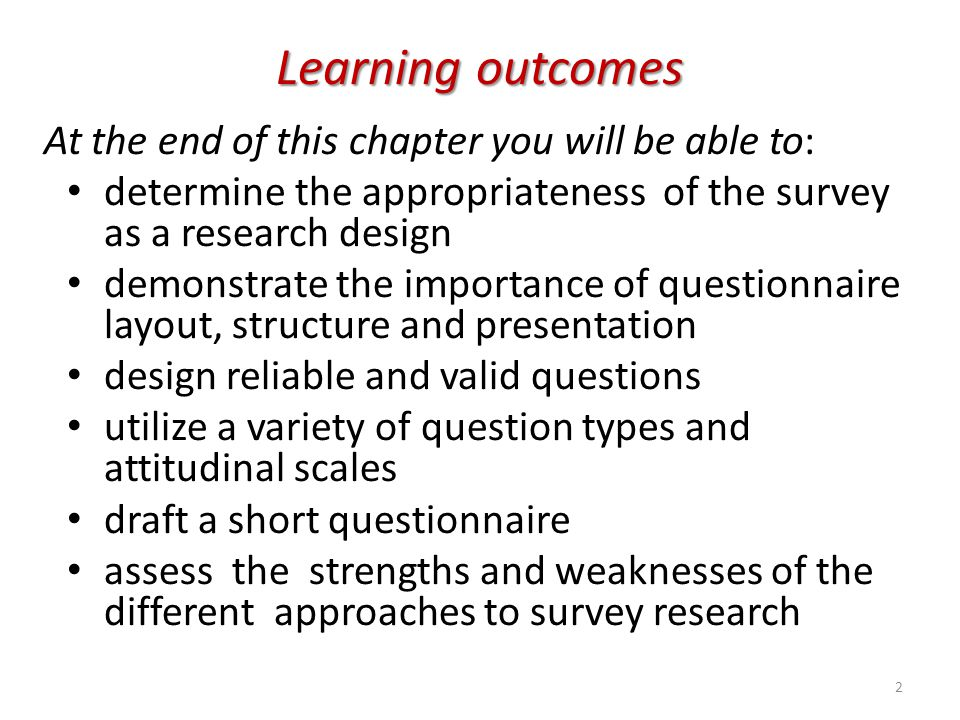 Stages in survey research conceptualizationstructuring Appropriate conceptualization and structuring of the research problem measures Derivation of appropriate measures of the key concepts sampling Determination of the sampling strategy Construction Construction of the questionnaire/interview schedule Pre-testing the survey instrument Piloting Piloting the survey Refiningmodifying Refining and modifying the instrument and implementation process questionnaire Administration of the questionnaire codingprocessing Data coding and processing Data Data analysis Report Report Writing 13