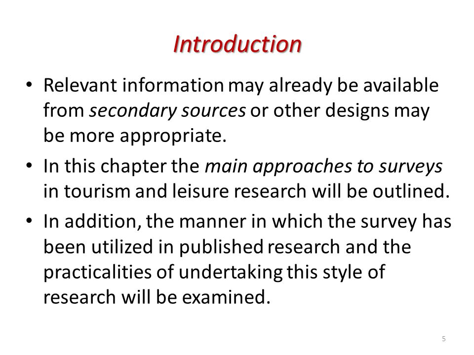 Identifying the purpose The key consideration in the descriptive survey is the representativeness of the data obtained.