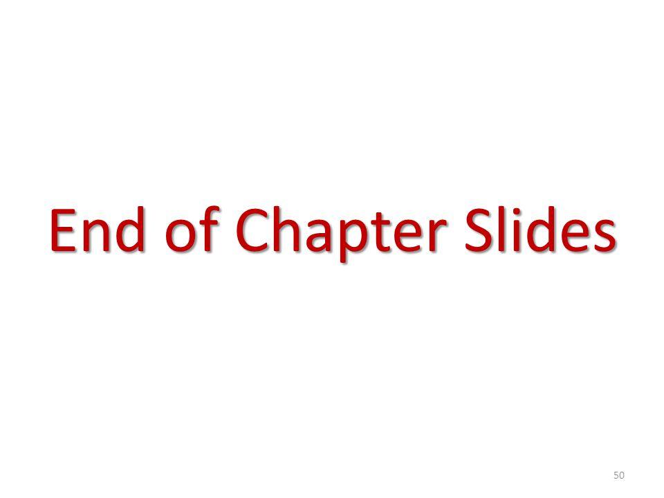 End of Chapter Slides 50