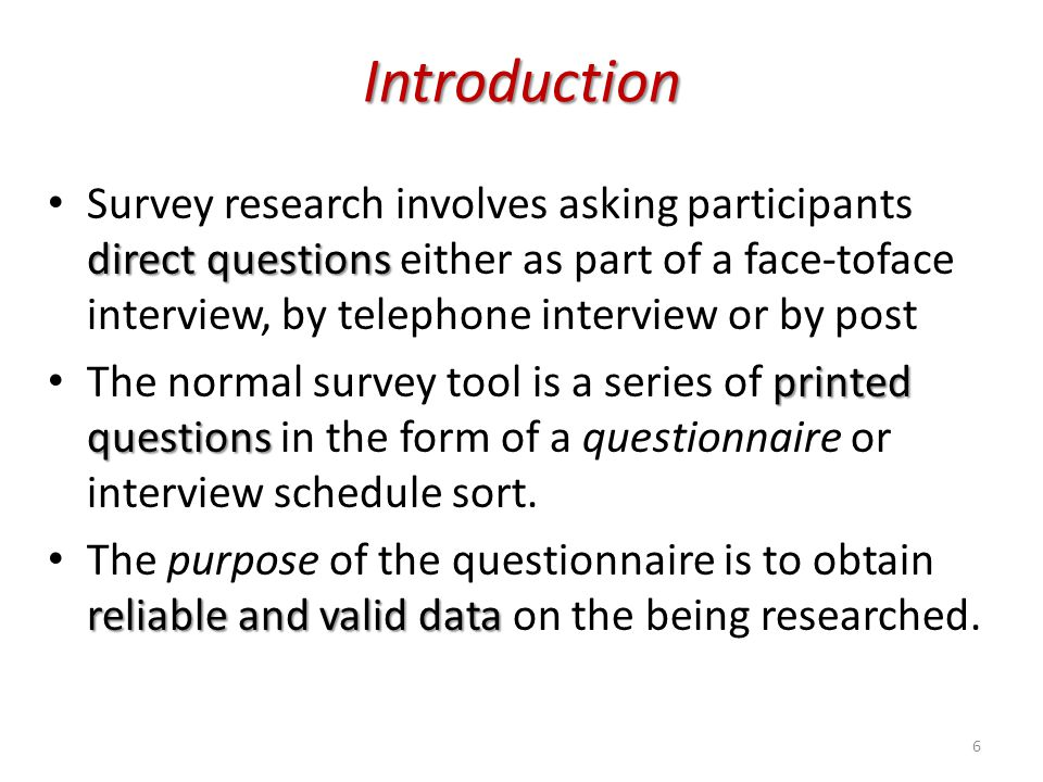 Introduction direct questions Survey research involves asking participants direct questions either as part of a face-toface interview, by telephone i