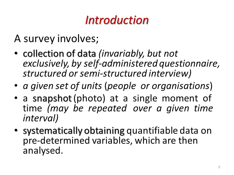 Introduction Thus the survey is normally a means of collecting quantitative evidence.