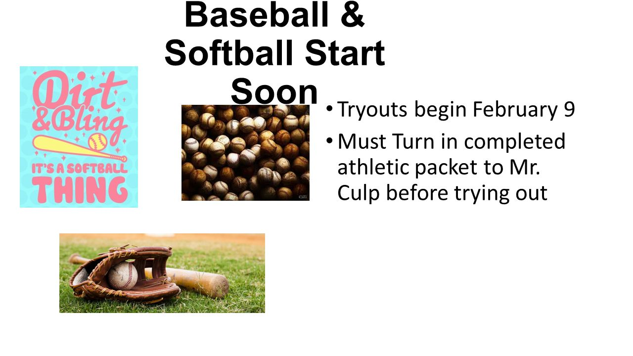 Baseball & Softball Start Soon Tryouts begin February 9 Must Turn in completed athletic packet to Mr.