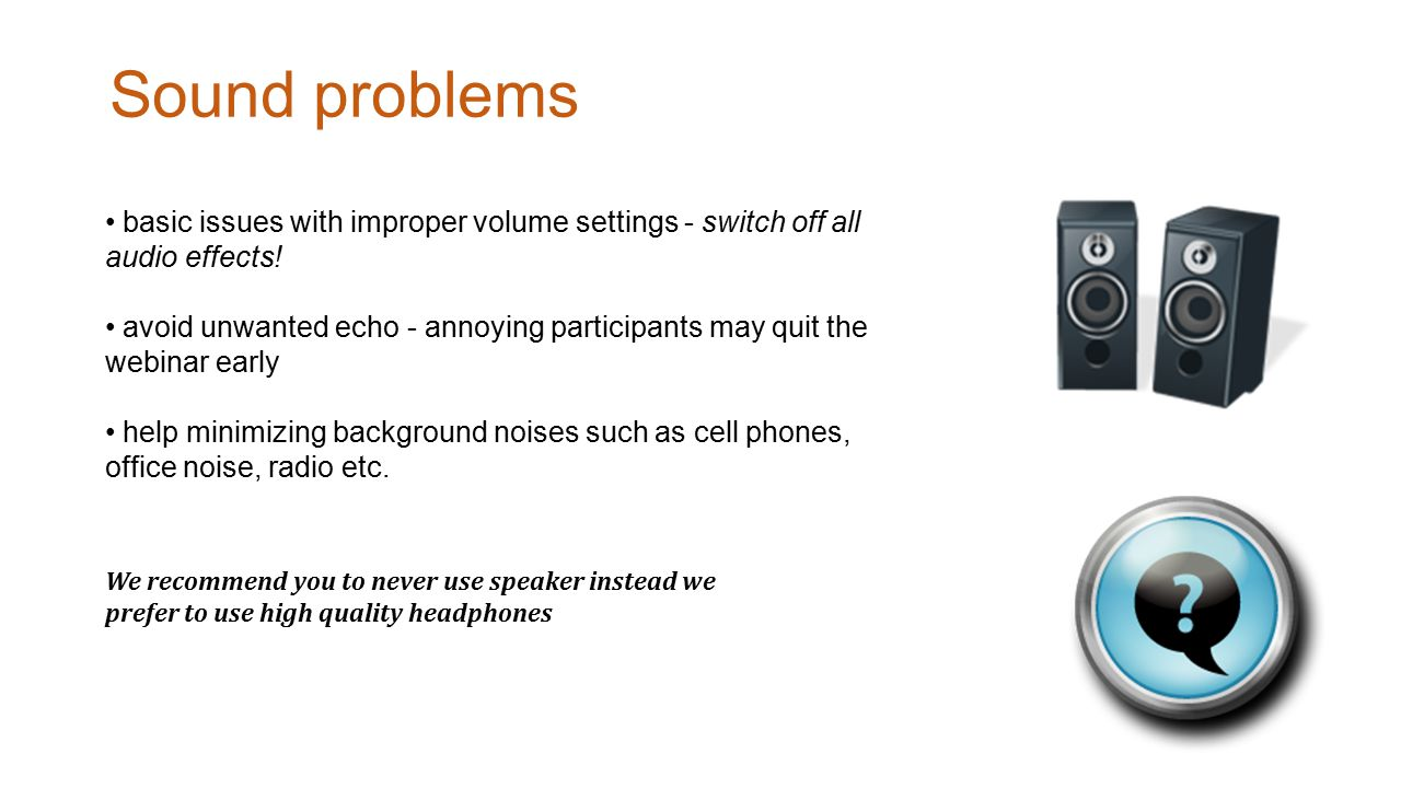 Sound problems 7 basic issues with improper volume settings - switch off all audio effects.