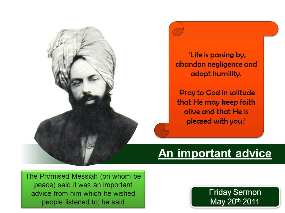 An important advice 'Life is passing by, abandon negligence and adopt humility.