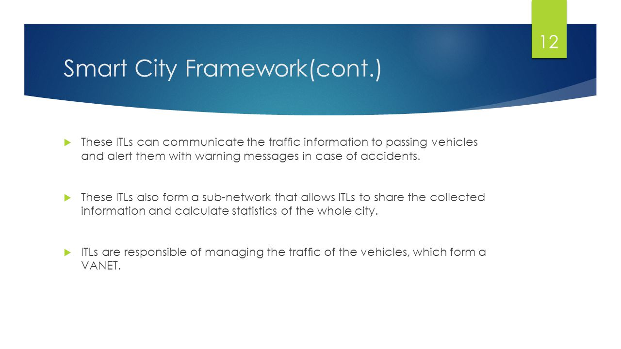 Smart City Framework(cont.)  Every ad-hoc node set on the scenario was configured with Ad hoc On- Demand Distance Vector (AODV) routing protocol.