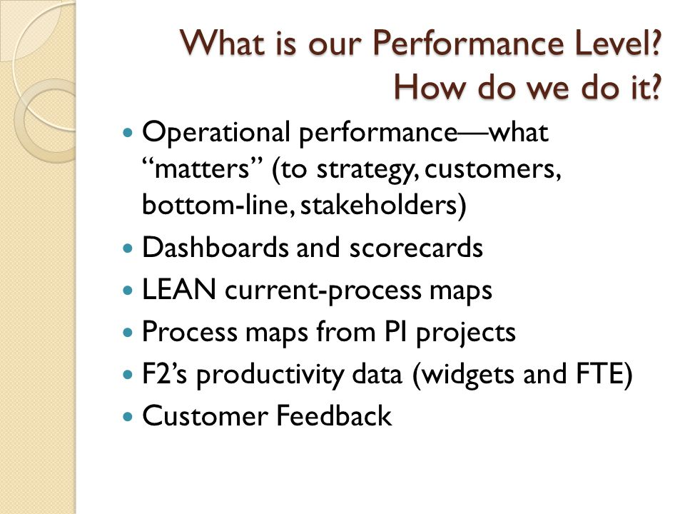 What is our Performance Level. How do we do it.