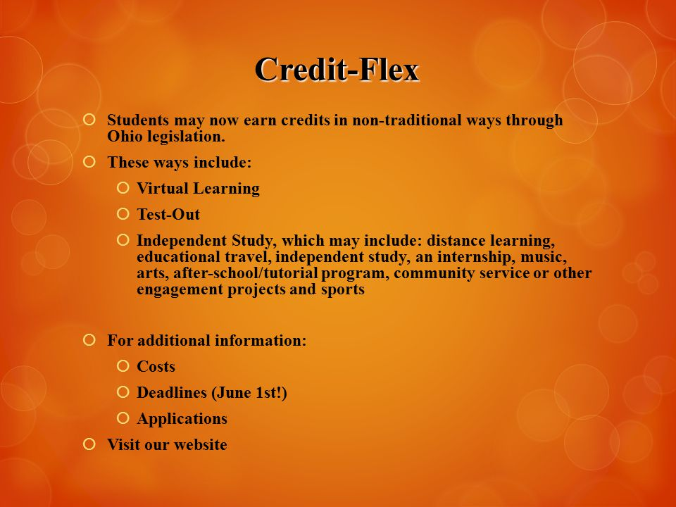 Credit-Flex  Students may now earn credits in non-traditional ways through Ohio legislation.