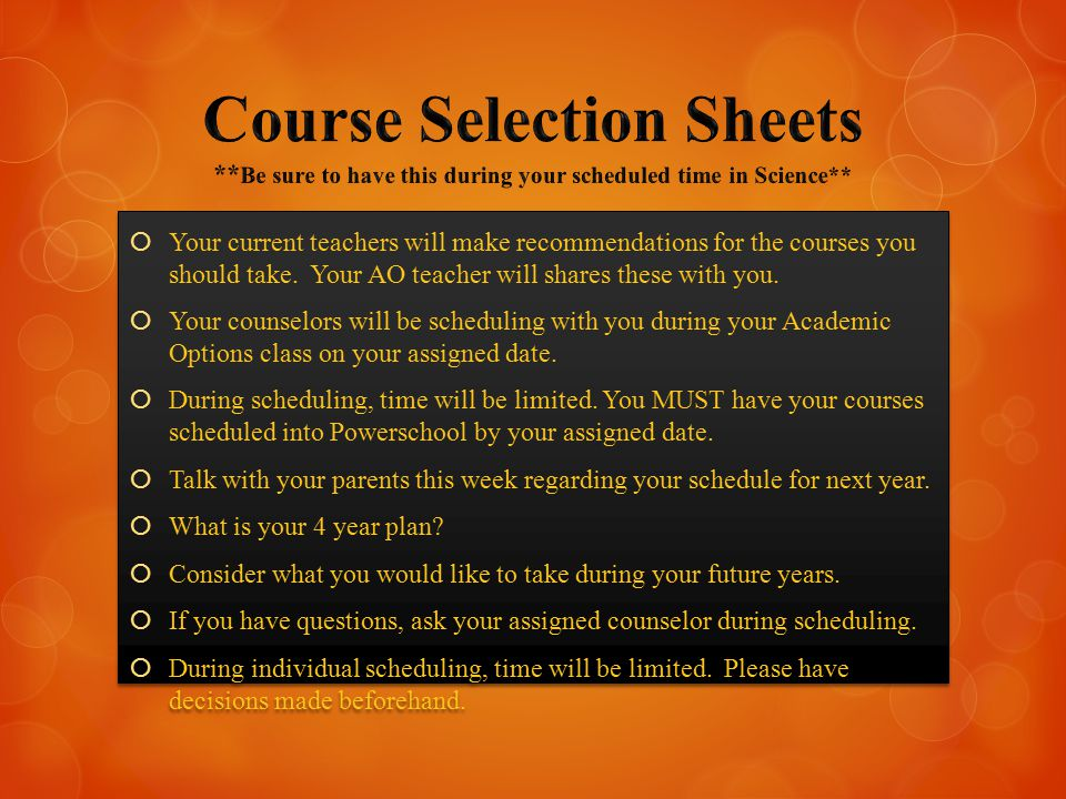  Your current teachers will make recommendations for the courses you should take.