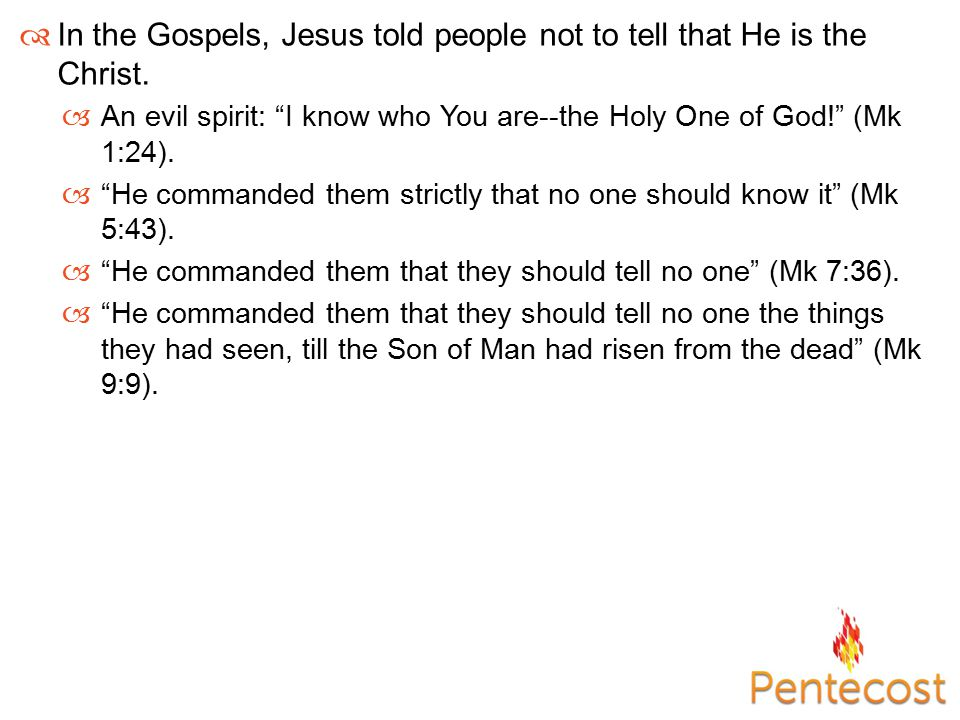  It's called the Messianic Secret, but why would Jesus do this.