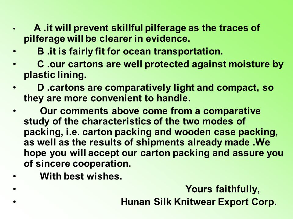 A.it will prevent skillful pilferage as the traces of pilferage will be clearer in evidence.