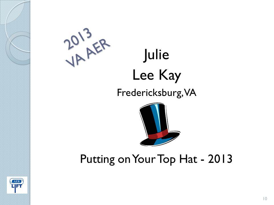 2013 VA AER 10 Julie Lee Kay Fredericksburg, VA Putting on Your Top Hat - 2013