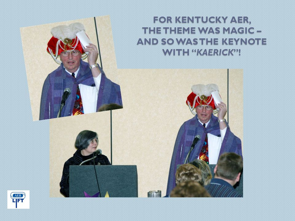 "FOR KENTUCKY AER, THE THEME WAS MAGIC – AND SO WAS THE KEYNOTE WITH ""KAERICK""!"