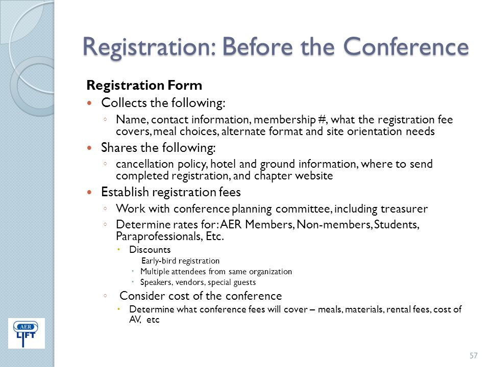 Registration: Before the Conference Registration Form Collects the following: ◦ Name, contact information, membership #, what the registration fee cov