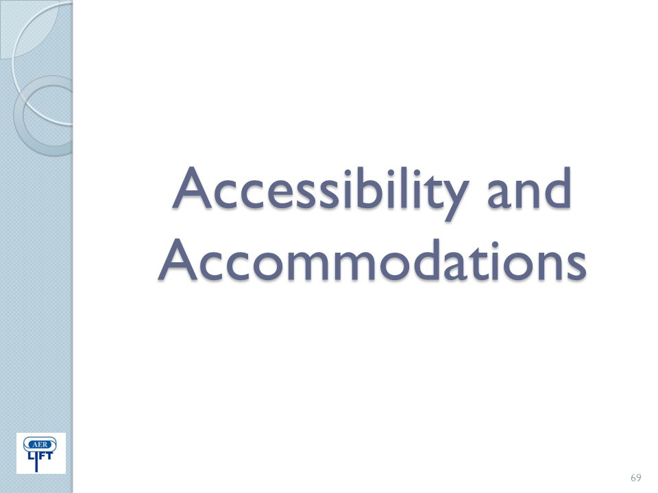 Accessibility and Accommodations 69