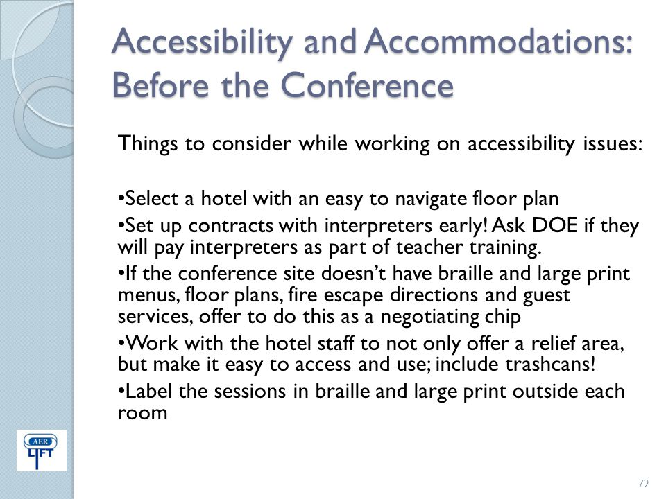 Accessibility and Accommodations: Before the Conference Things to consider while working on accessibility issues: Select a hotel with an easy to navig