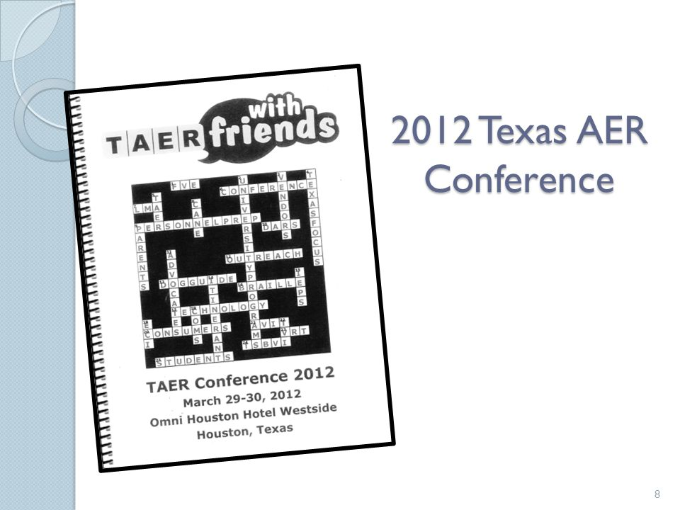 2012 Texas AER Conference 8