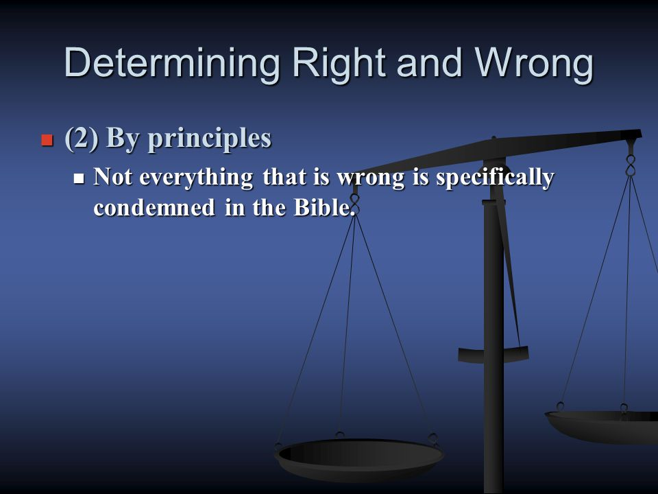 Determining Right and Wrong (1) By commandment - government (1) By commandment - government Romans 13 1 Let every soul be subject to the governing authorities.