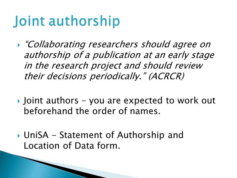 """ """"Collaborating researchers should agree on authorship of a publication at an early stage in the research project and should review their decisions p"""