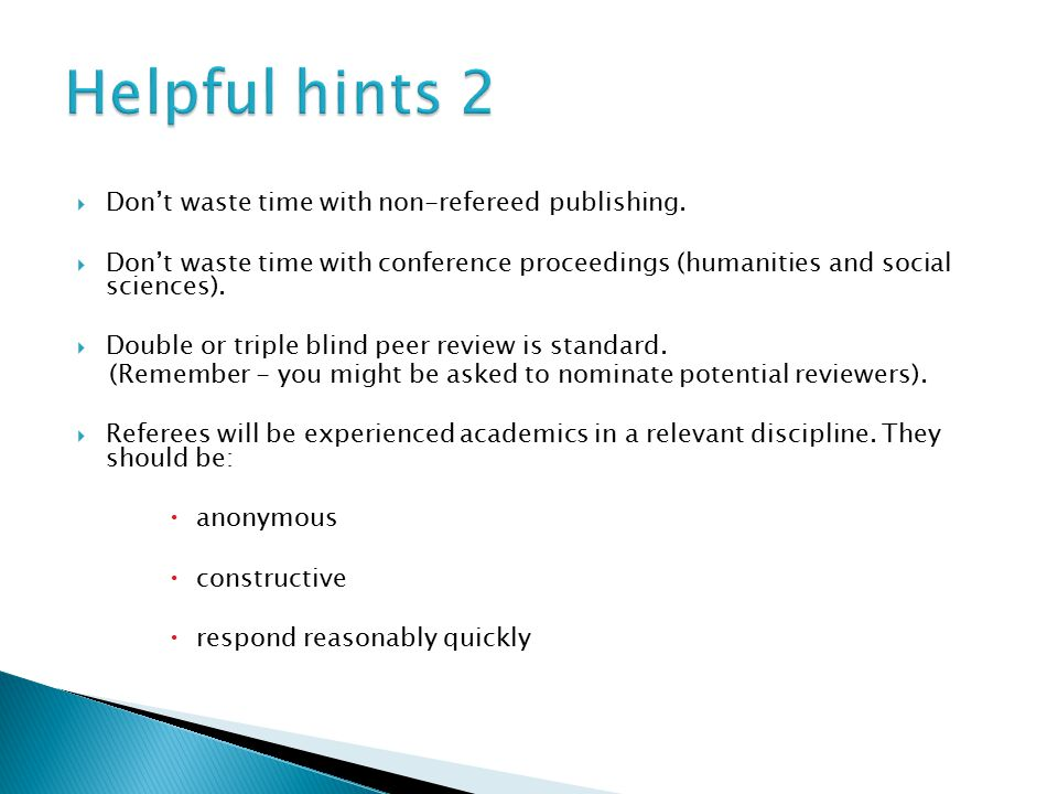  Don't waste time with non-refereed publishing.  Don't waste time with conference proceedings (humanities and social sciences).  Double or triple b