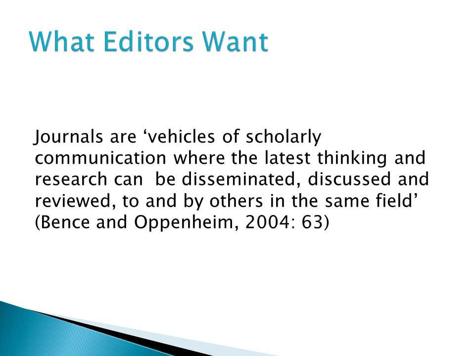 Journals are 'vehicles of scholarly communication where the latest thinking and research can be disseminated, discussed and reviewed, to and by others