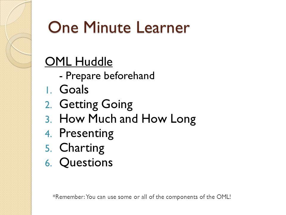 One Minute Learner OML Huddle - Prepare beforehand 1.