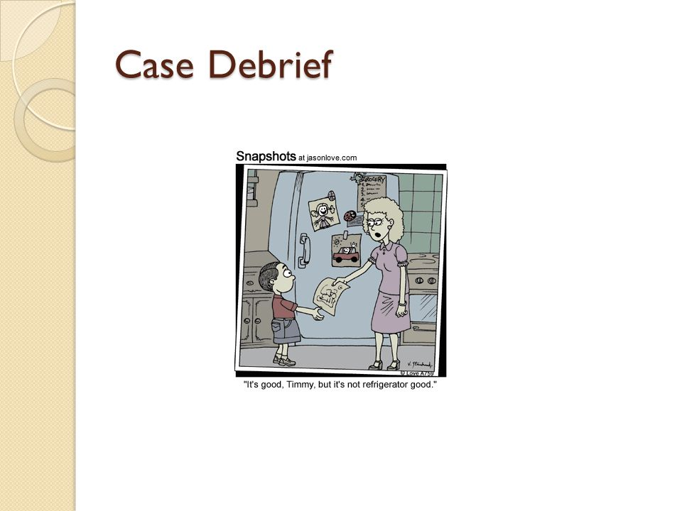 Case Debrief