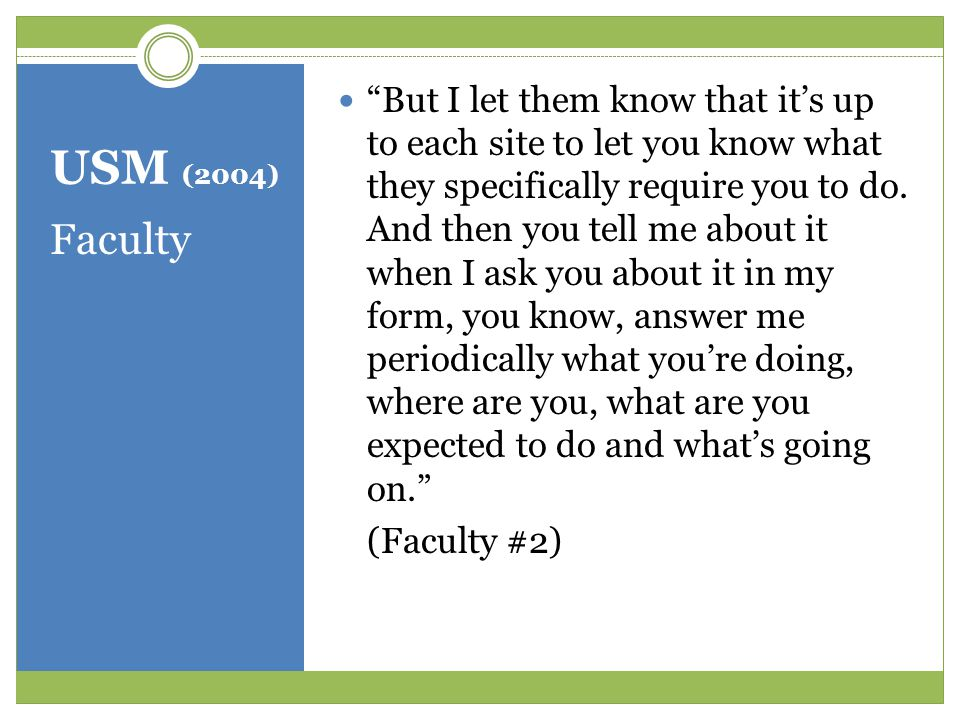 USM (2004) Faculty But I let them know that it's up to each site to let you know what they specifically require you to do.