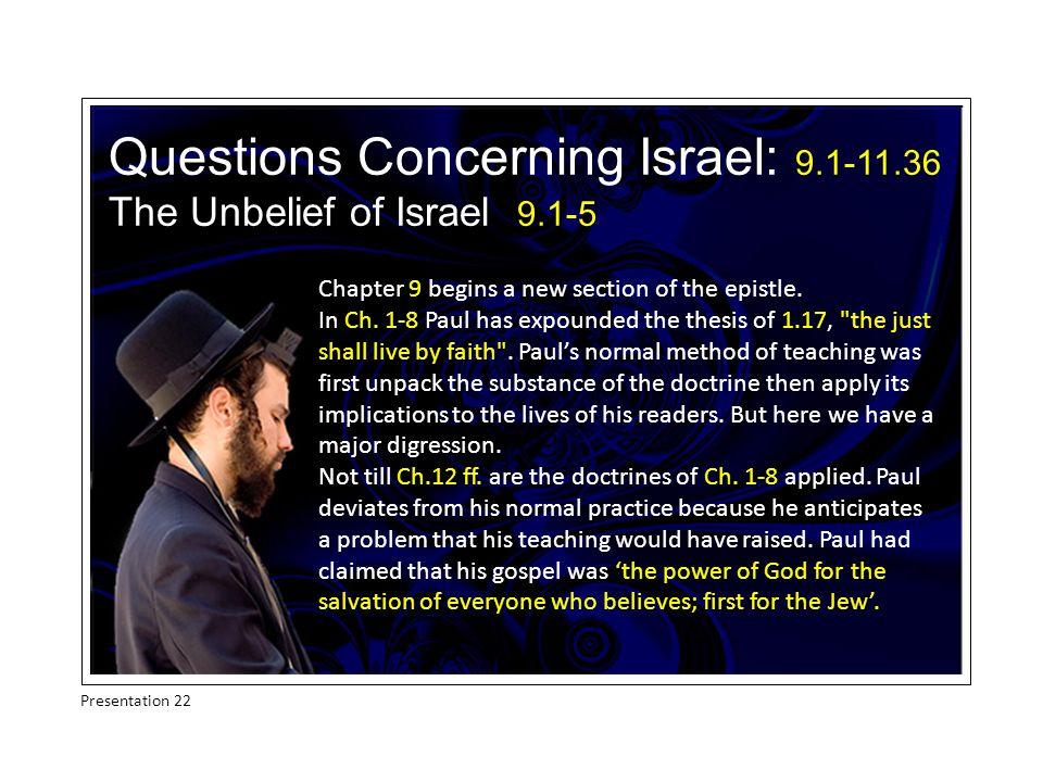 But Israel has rejected the gospel.