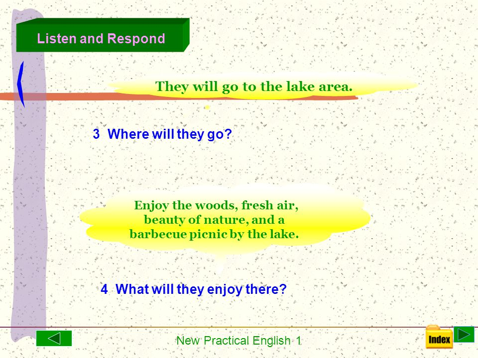 New Practical English 1 3 Where will they go.4 What will they enjoy there.