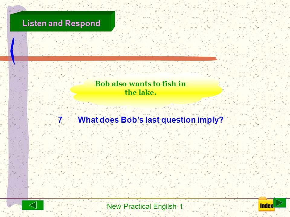 New Practical English 1 Lin:I'd love to fish in a boat.