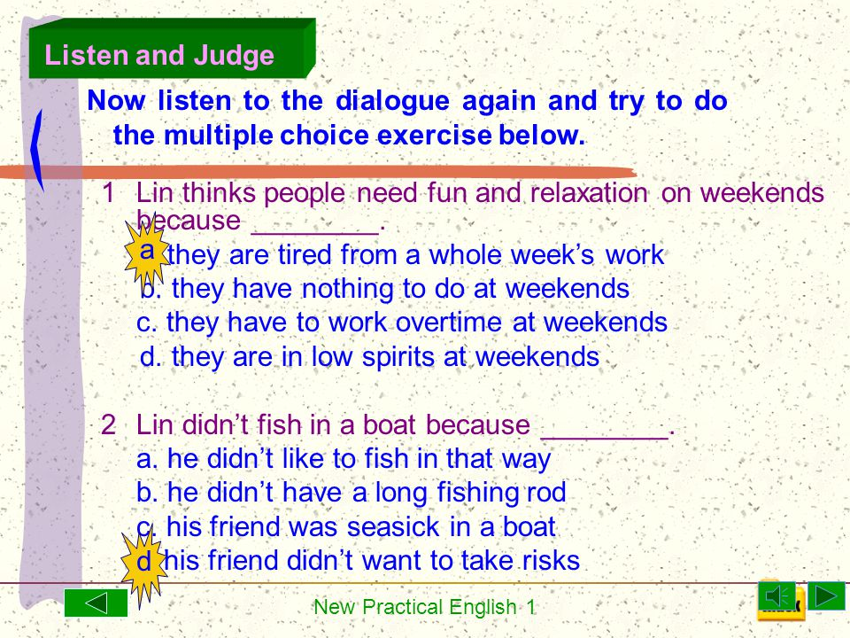 New Practical English 1 1Lin thinks people need fun and relaxation on weekends because ________.