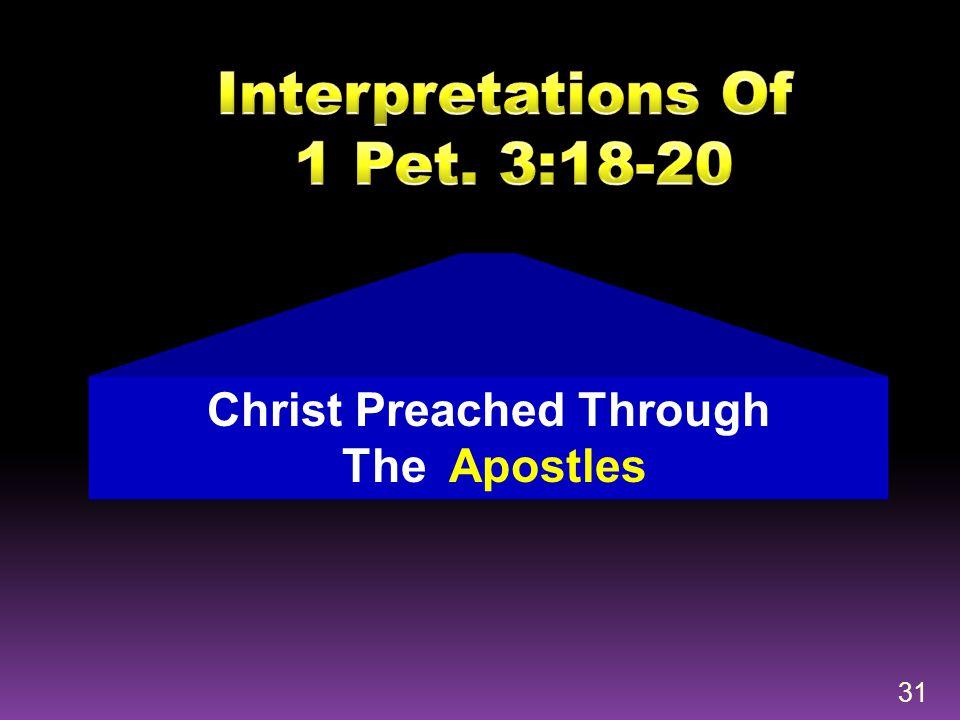31 Christ Preached Through The Apostles