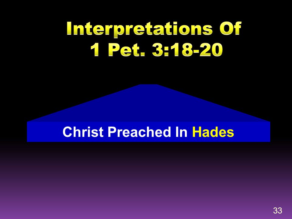 33 Christ Preached In Hades