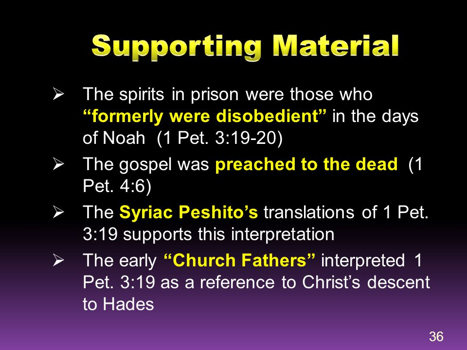 """ The spirits in prison were those who """"formerly were disobedient"""" in the days of Noah (1 Pet. 3:19-20)  The gospel was preached to the dead (1 Pet."""
