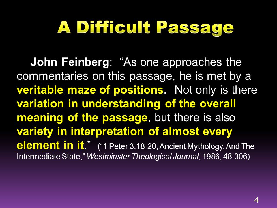 """John Feinberg: """"As one approaches the commentaries on this passage, he is met by a veritable maze of positions. Not only is there variation in underst"""