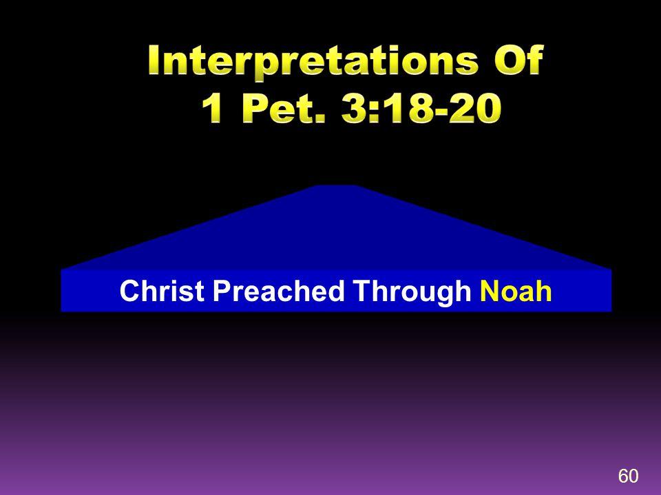 60 Christ Preached Through Noah
