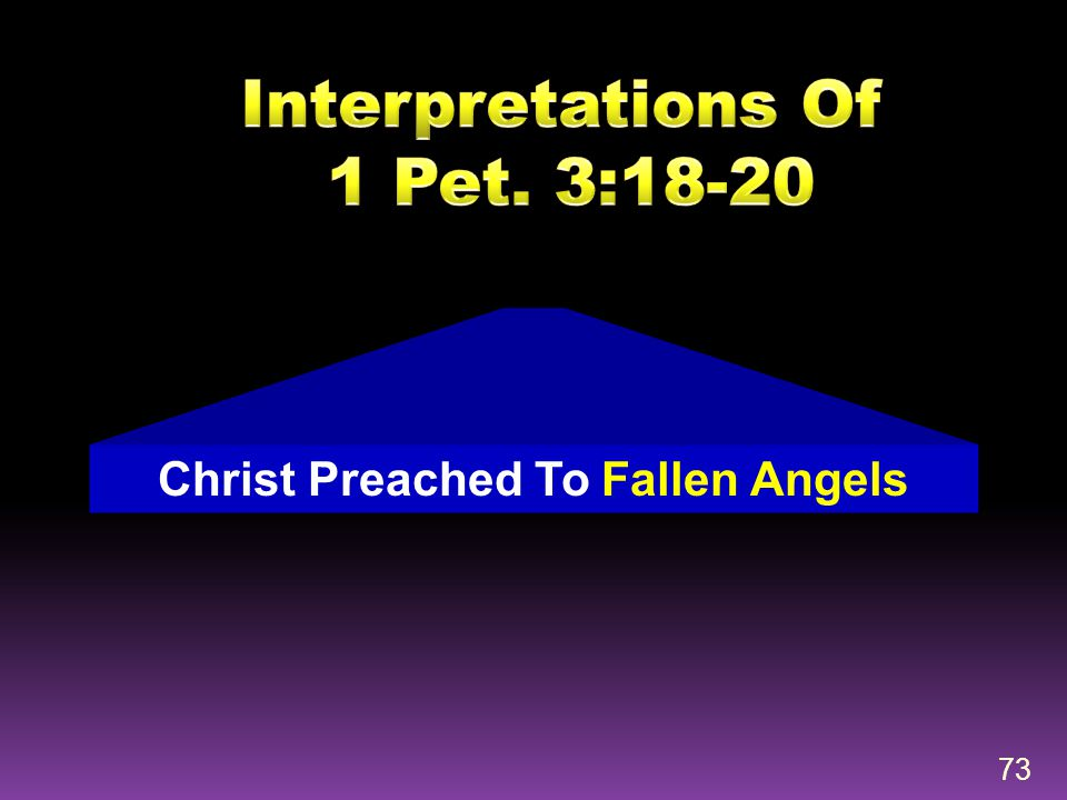 73 Christ Preached To Fallen Angels