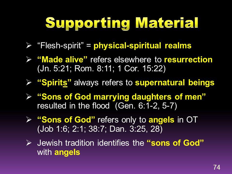 " ""Flesh-spirit"" = physical-spiritual realms  ""Made alive"" refers elsewhere to resurrection (Jn. 5:21; Rom. 8:11; 1 Cor. 15:22)  ""Spirits"" always re"