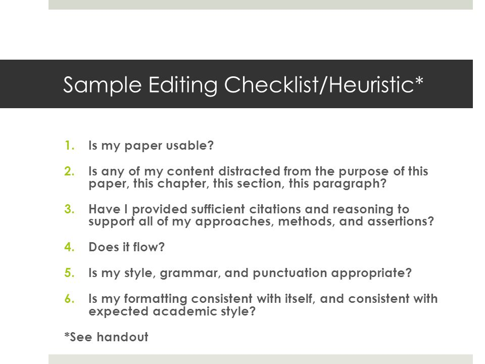 Sample Editing Checklist/Heuristic* 1.Is my paper usable.