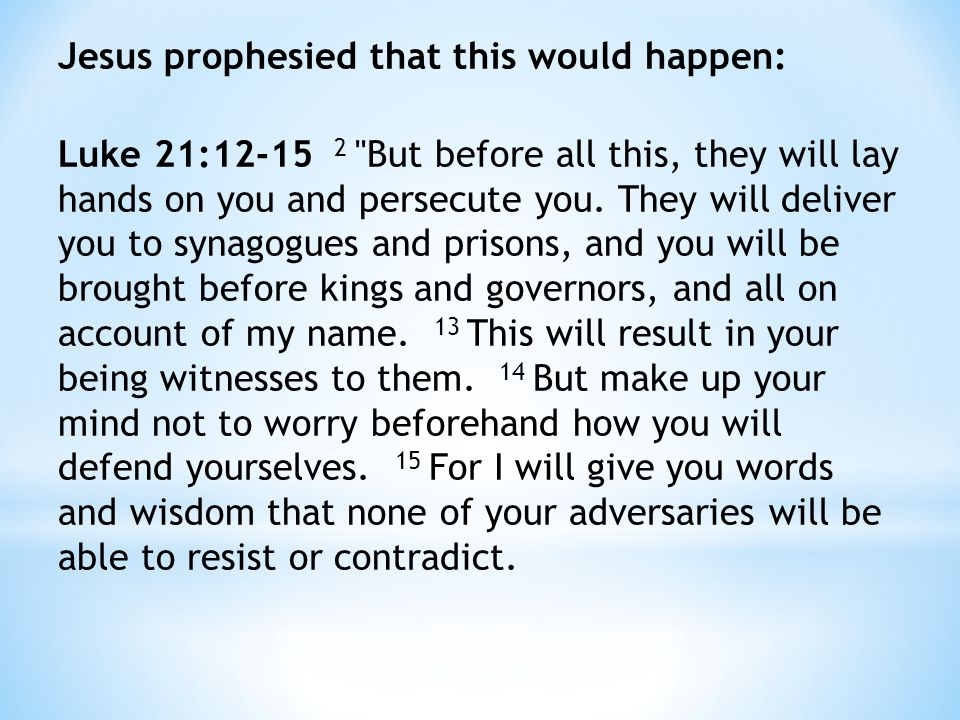 Acts 4:5-7 5 The next day the rulers, elders and teachers of the law met in Jerusalem.
