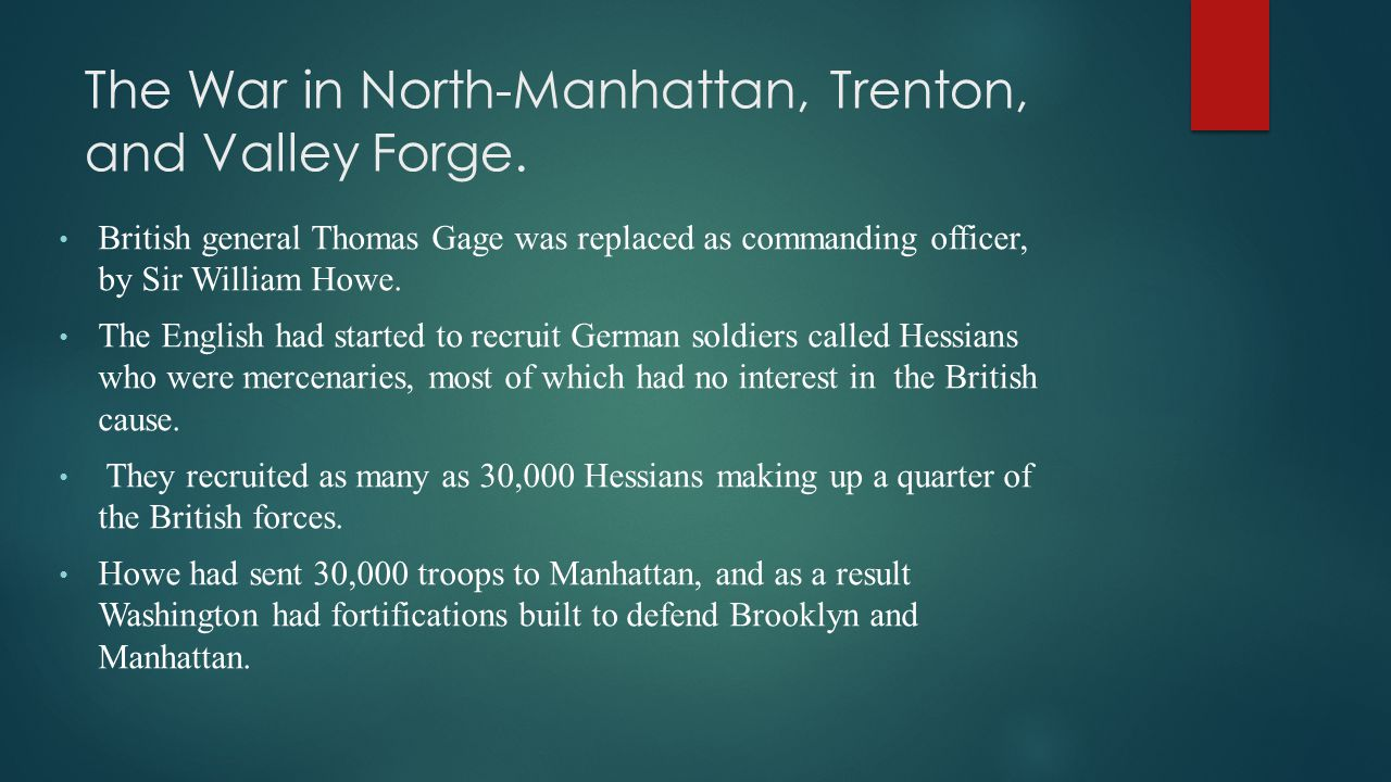 The War in North-Manhattan, Trenton, and Valley Forge.