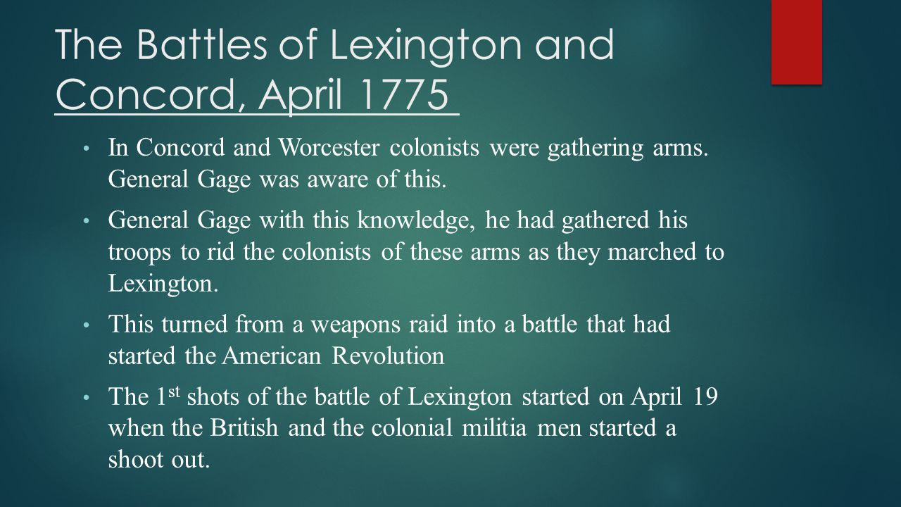 The Battles of Lexington and Concord, April 1775 In Concord and Worcester colonists were gathering arms.