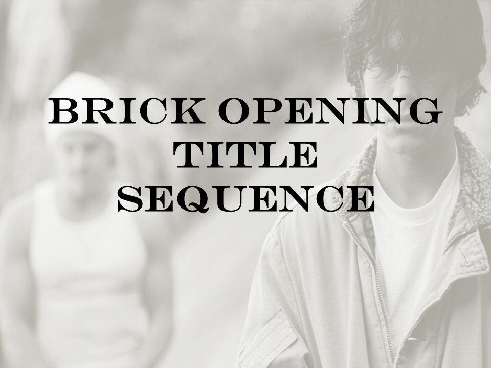 Brick Opening Title Sequence