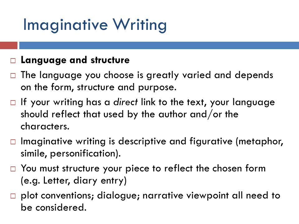 Imaginative Writing  Your writing could directly build on the text.